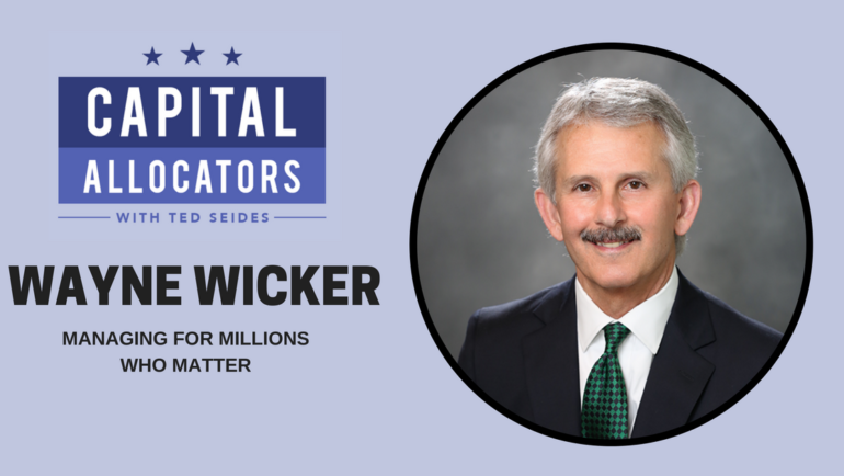 Wayne Wicker – Managing for Millions who Matter (EP.44)