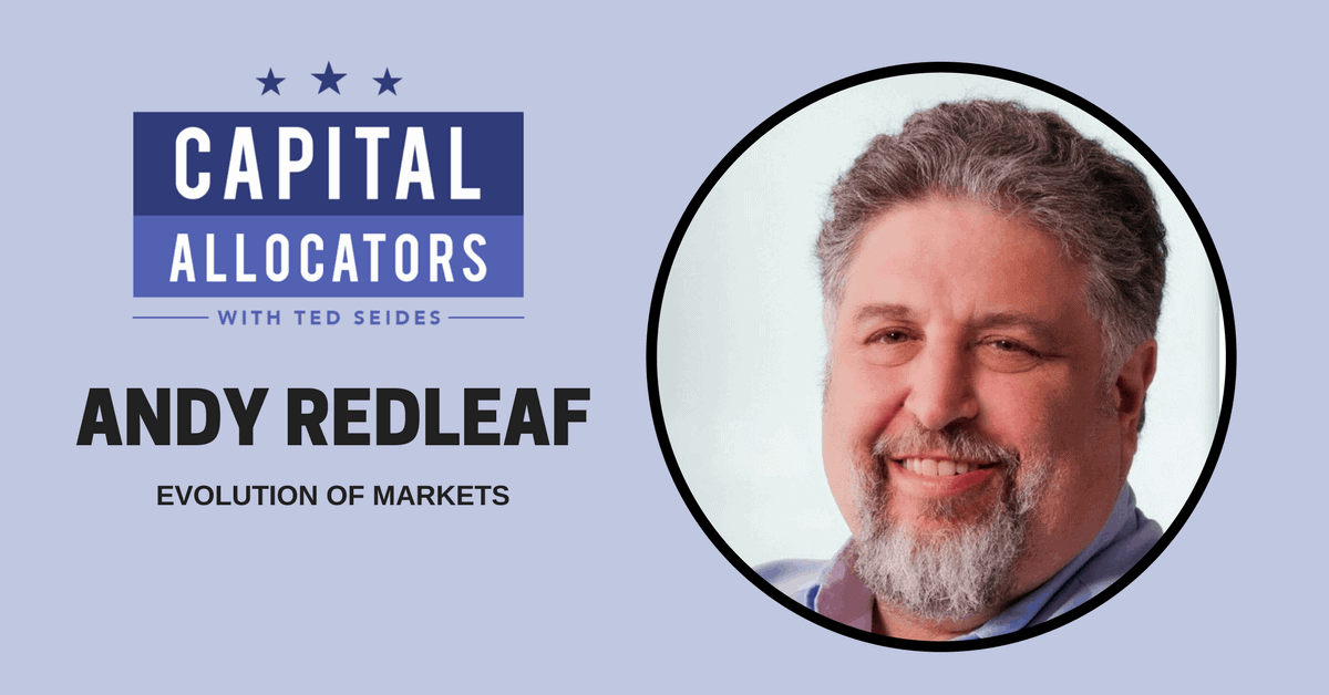 Andy Redleaf – Evolution of Markets (EP.46)