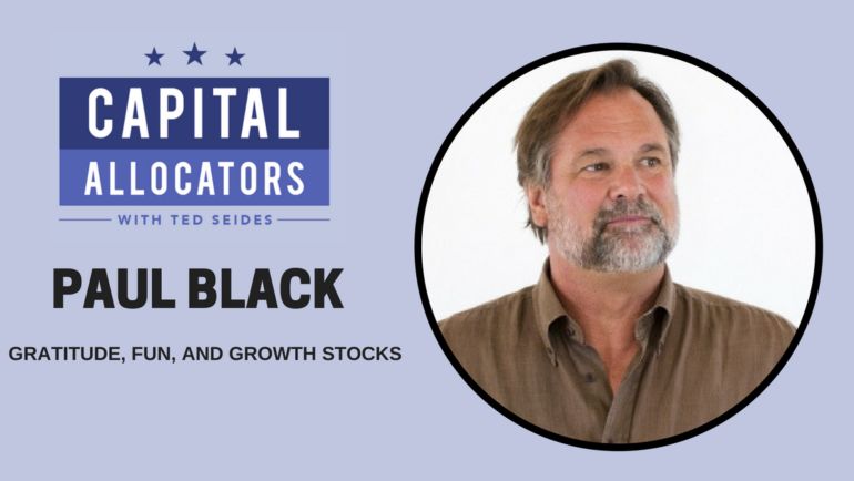 Paul Black – Gratitude, Fun, and Growth Stocks (EP.51)