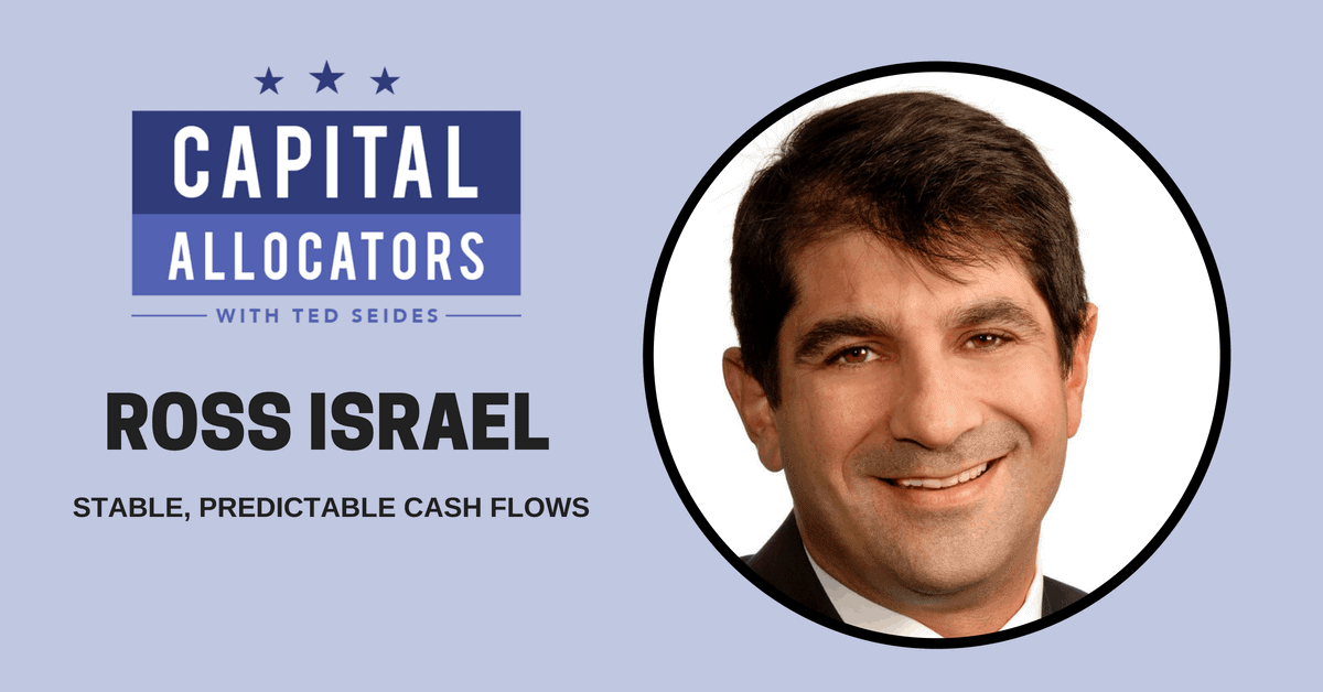 Ross Israel – Stable, Predictable Cash Flows (EP.53)