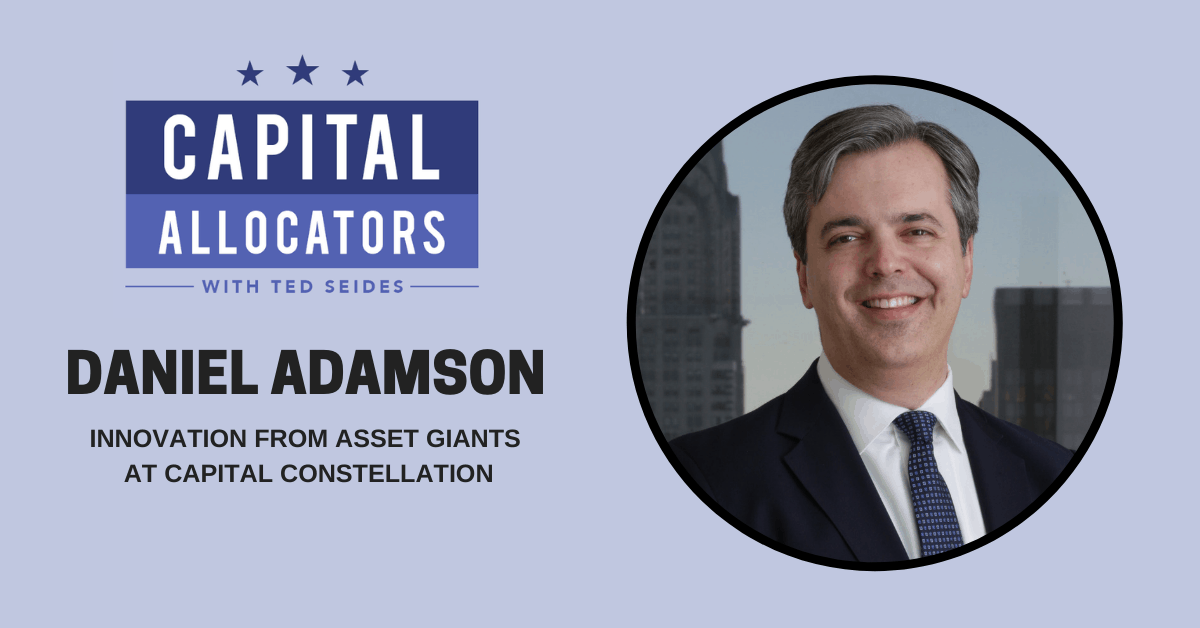 Daniel Adamson – Innovation from Asset Giants at Capital Constellation (EP.136)