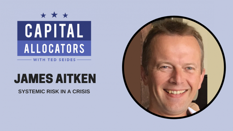 James Aitken – Systemic Risk in a Crisis (EP.126)
