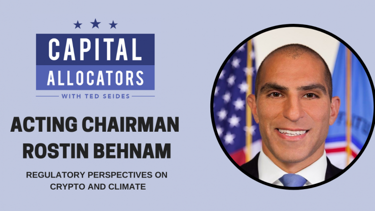 Acting Chairman Rostin Behnam – CFTC Regulatory Perspectives on Crypto and Climate (EP.178)