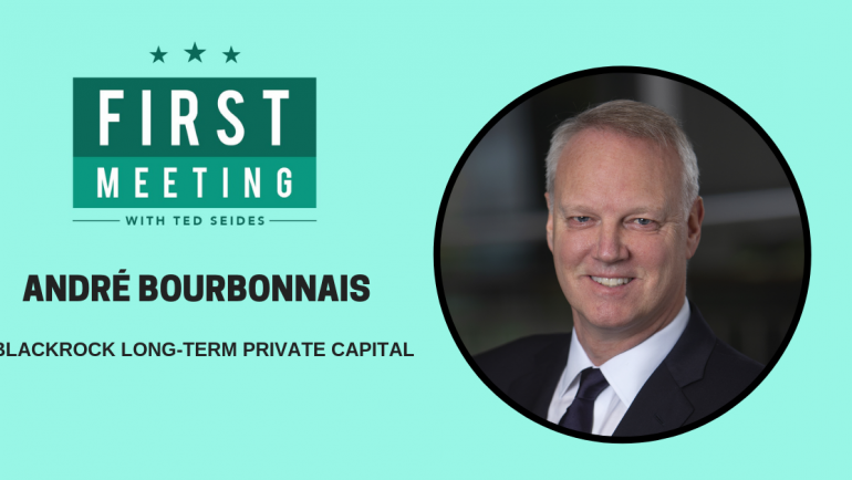André Bourbonnais – Blackrock Long-Term Private Capital (First Meeting, EP.03)