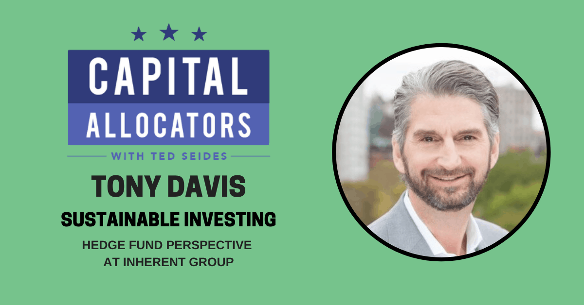 Tony Davis – Hedge Fund Perspective at Inherent Group (EP.145)
