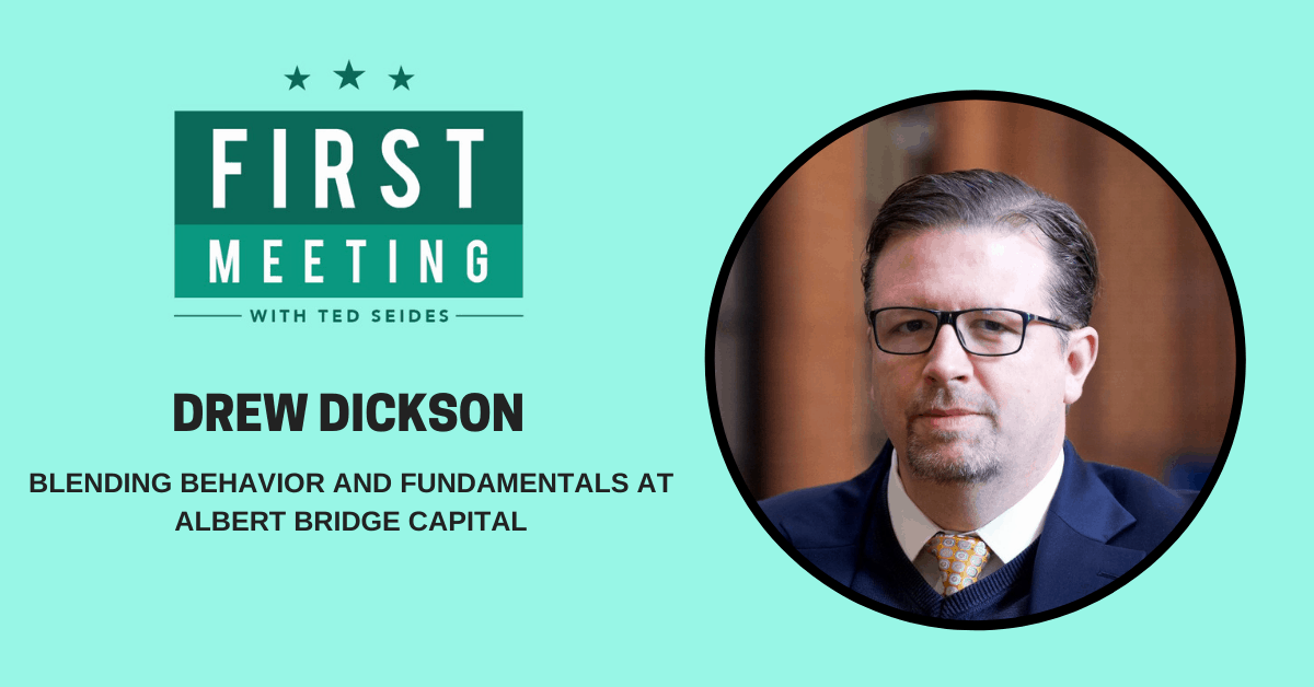 Drew Dickson – Blending Behavior and Fundamentals at Albert Bridge Capital (First Meeting, EP.13)