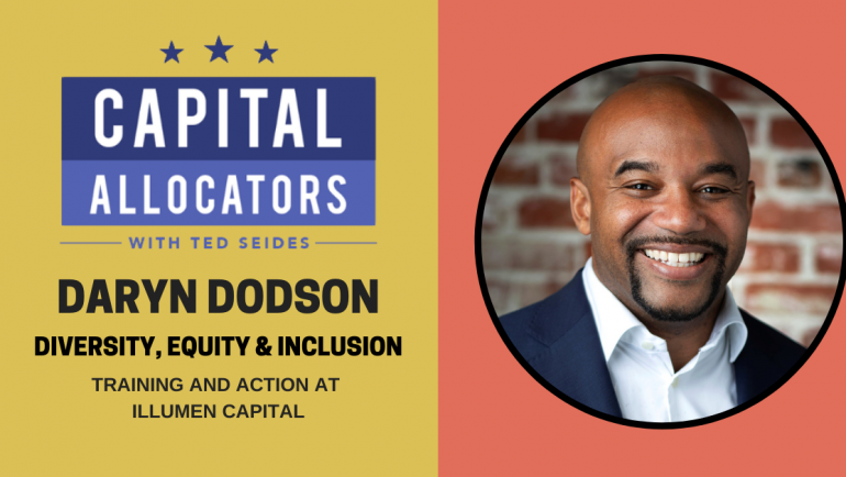 Diversity Equity & Inclusion 5:  Daryn Dodson – Training and Action at Illumen Capital (EP.168)