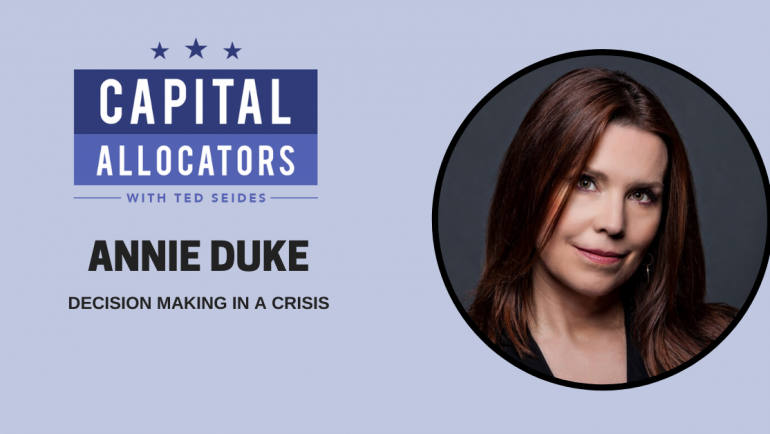 Annie Duke – Decision Making in a Crisis (EP.132)