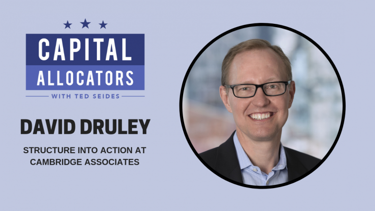 David Druley – Structure into Action at Cambridge Associates (EP. 106)