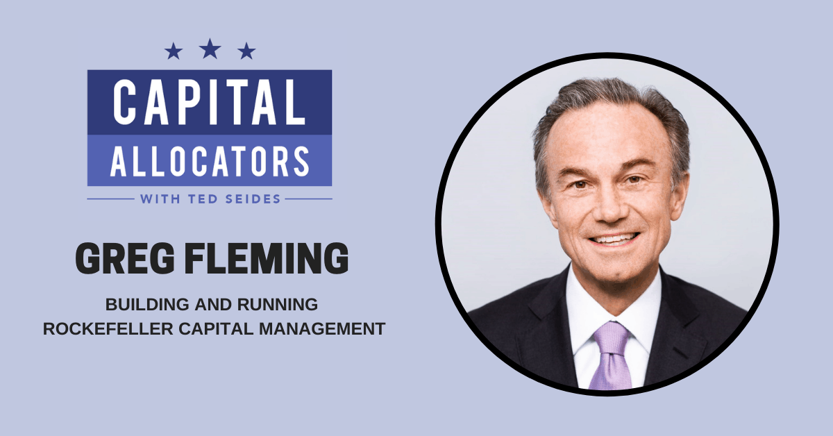 Greg Fleming – Building and Running Rockefeller Capital Management (EP.125)