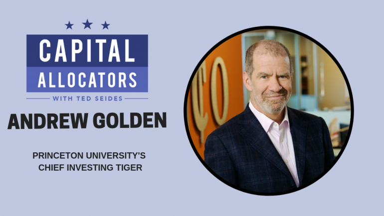 Andrew Golden – Princeton University's Chief Investing Tiger (EP.13)
