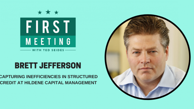 Brett Jefferson – Capturing Inefficiencies in Structured Credit at Hildene Capital Management (FM.19)