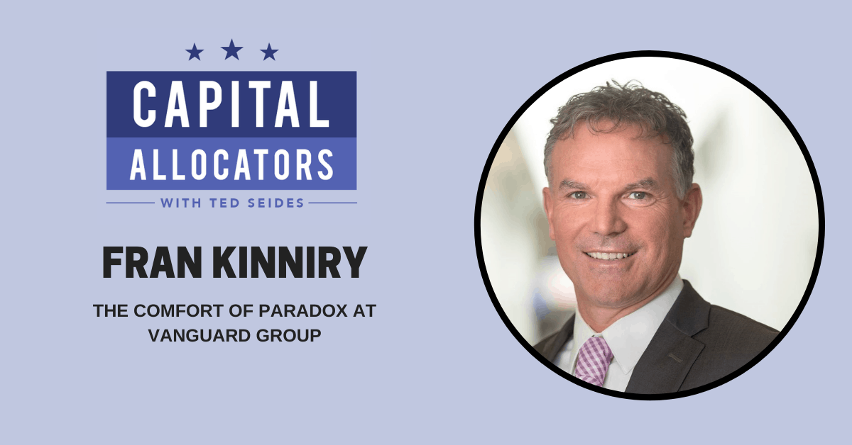 Fran Kinniry – The Comfort of Paradox at Vanguard Group (EP.173)
