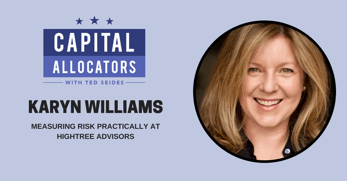Karyn Williams – Measuring Risk Practically at Hightree Advisors (EP.163)