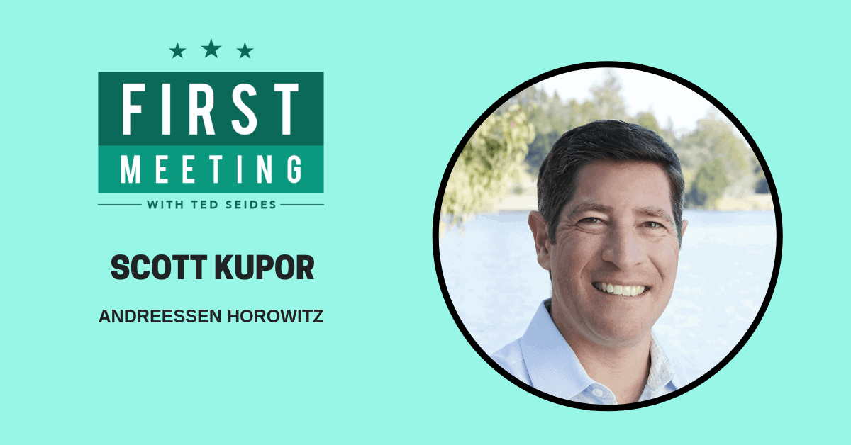 Scott Kupor – Andreessen Horowitz (First Meeting, EP.07)
