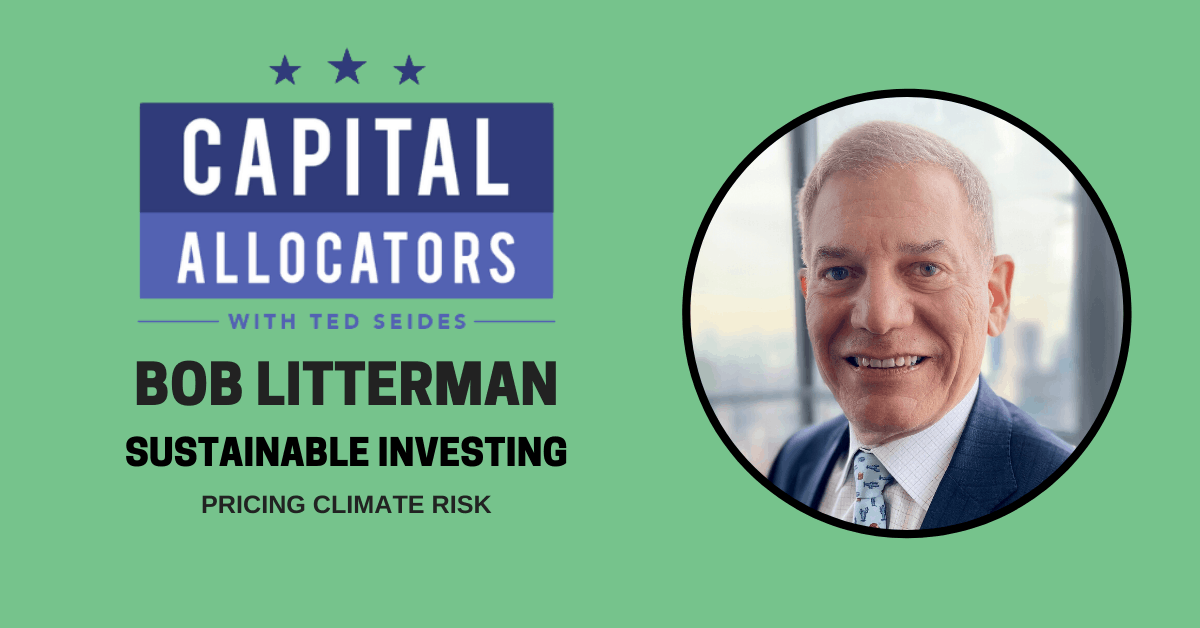 Bob Litterman – Pricing Climate Risk (EP.141)