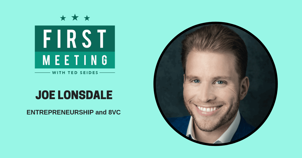 Joe Lonsdale – Entrepreneurship and 8VC (First Meeting, EP.09)