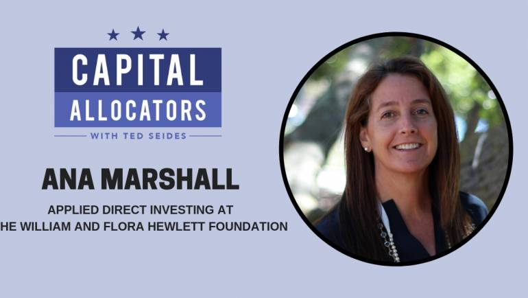 Ana Marshall – Applied Direct Investing at the William and Flora Hewlett Foundation (EP.111)
