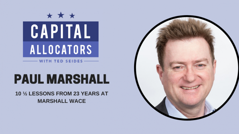 Paul Marshall – 10 ½ Lessons from 23 years at Marshall Wace (EP.157)
