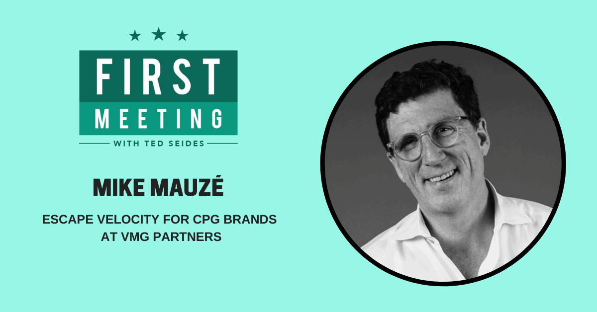 Mike Mauzé – Escape Velocity for CPG Brands at VMG Partners (FM.16)