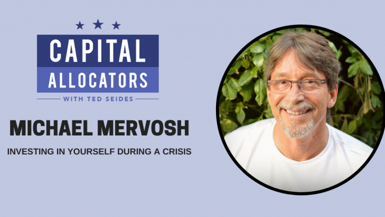 Michael Mervosh – Investing in Yourself During a Crisis (EP.134)