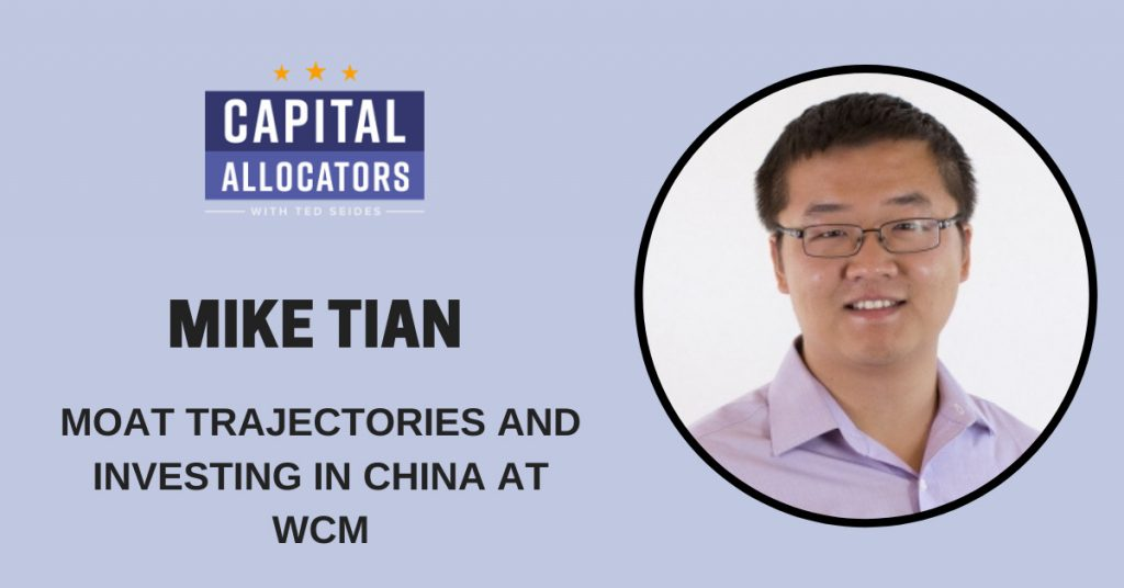 Moat Trajectories and Investing in China at WCM