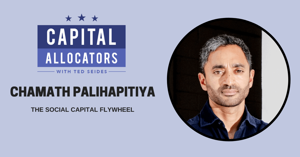 Chamath Palihapitiya – The Social Capital Flywheel (EP.167)