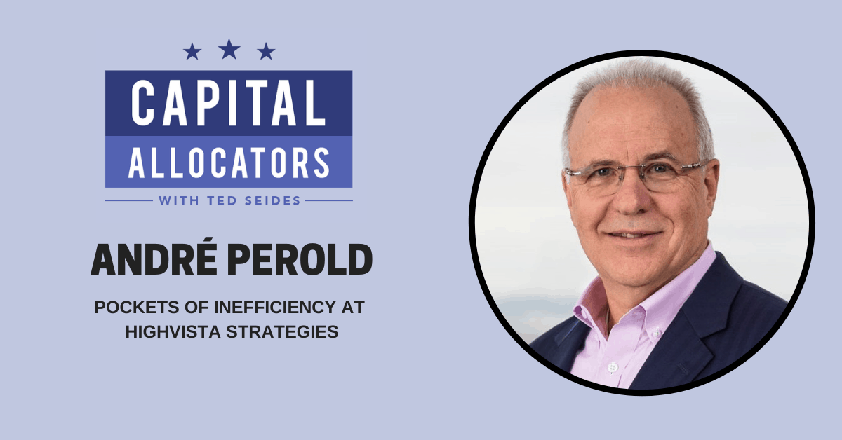 André Perold – Pockets of Inefficiency at HighVista Strategies (EP.169)