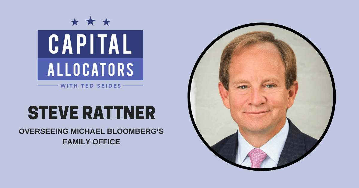 Steve Rattner – Overseeing Michael Bloomberg's Family Office (EP.113)