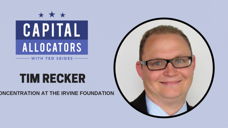 Tim Recker – Concentration at the Irvine Foundation (EP.100)