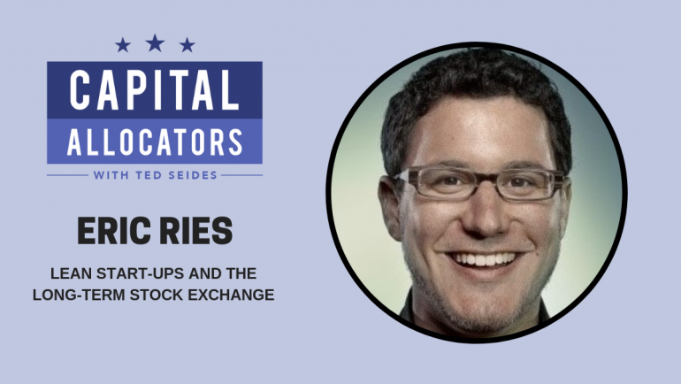 Eric Ries – Lean Start-Ups and the Long-Term Stock Exchange (EP.107)