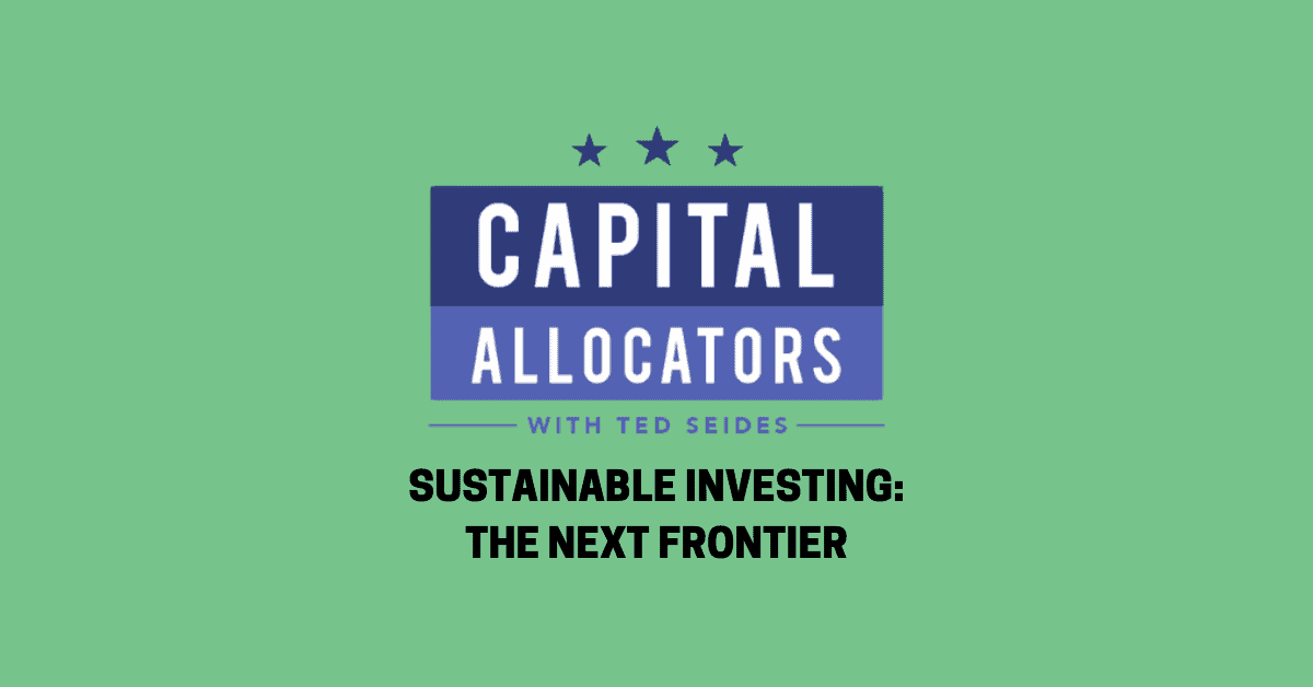 Sustainable Investing: The Next Frontier