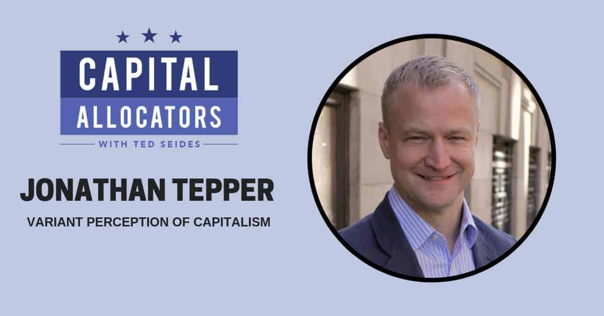 Jonathan Tepper – Variant Perception of Capitalism (EP.110)