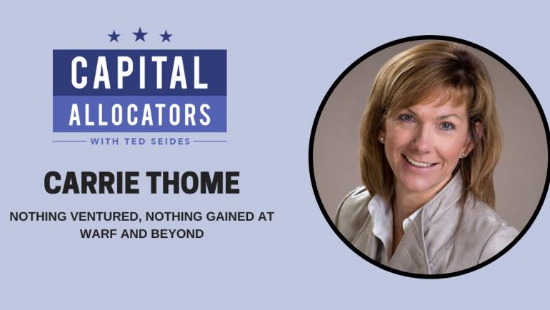 Carrie Thome – Nothing Ventured, Nothing Gained at WARF and beyond (EP.160)