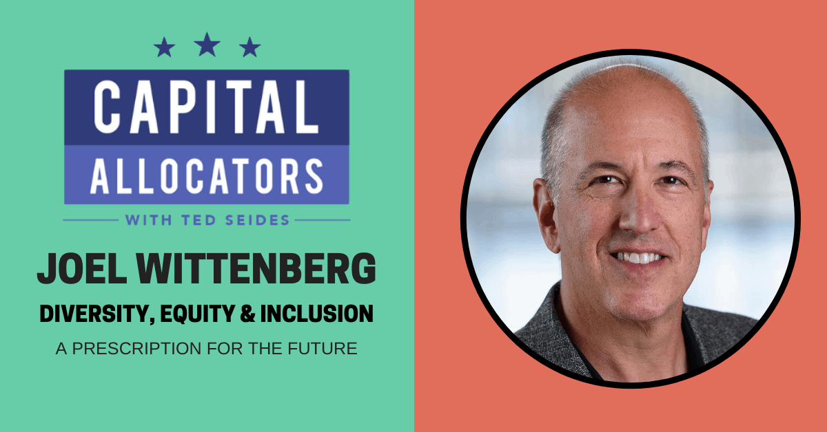Diversity, Equity & Inclusion 4: Joel Wittenberg – A Prescription for the Future (EP. 154)