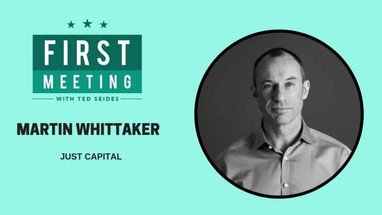 Martin Whittaker – JUST Capital (First Meeting EP.02)